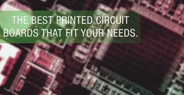 The Best Printed Circuit Boards That