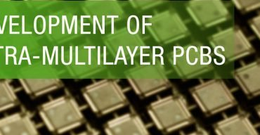 Development of Ultra-Multilayer PCBs