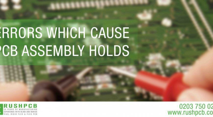 Errors which cause PCB Assembly Holds