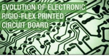Evolution of Electronic Rigid-Flex
