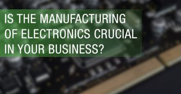 Is The Manufacturing of Electronics