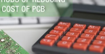 Methods Of Reducing The Cost Of PCB