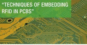 Techniques of embedding RFID in PCBs