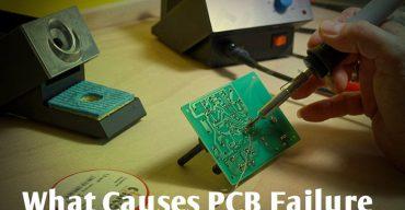 What Causes PCB Failure